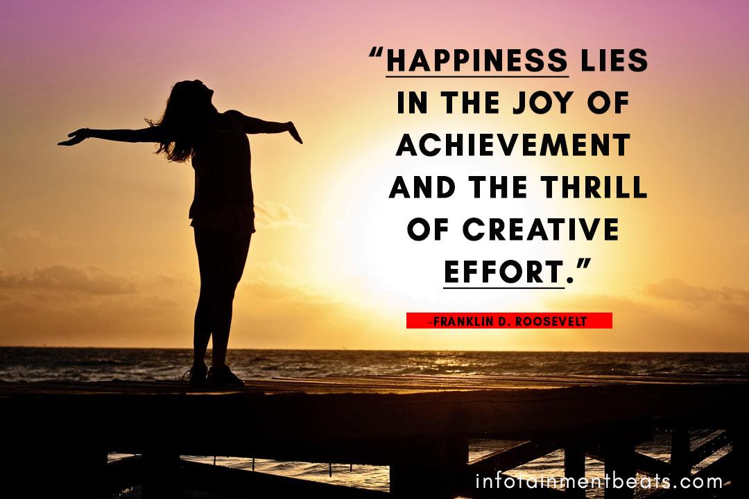 Franklin-D.Roosevelt-tell-that-happiness-lies