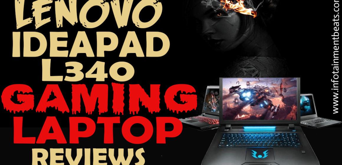 LENOVO IDEAPAD L340 GAMING LAPTOP REVIEWS