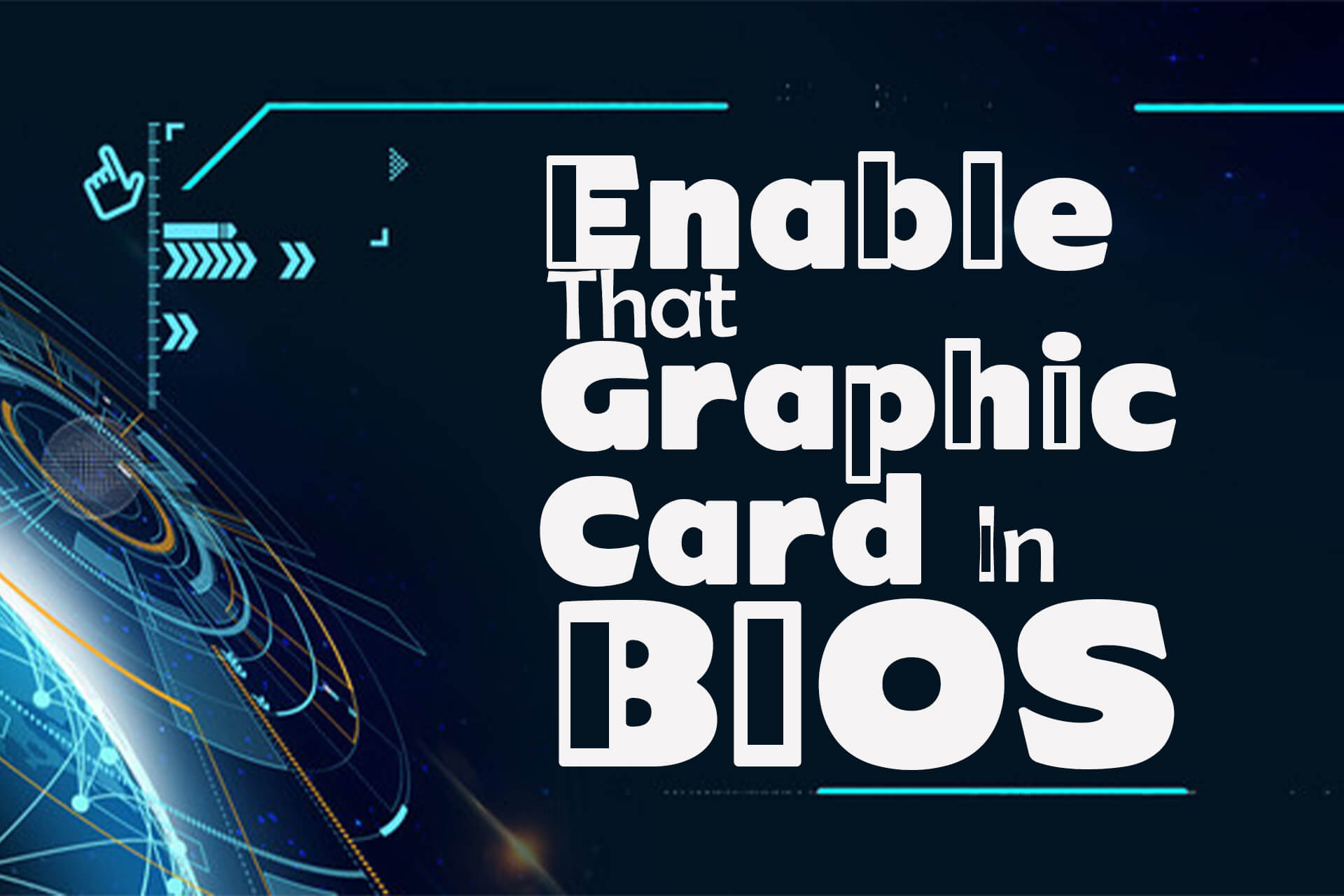 Enable that graphic card in BIOS