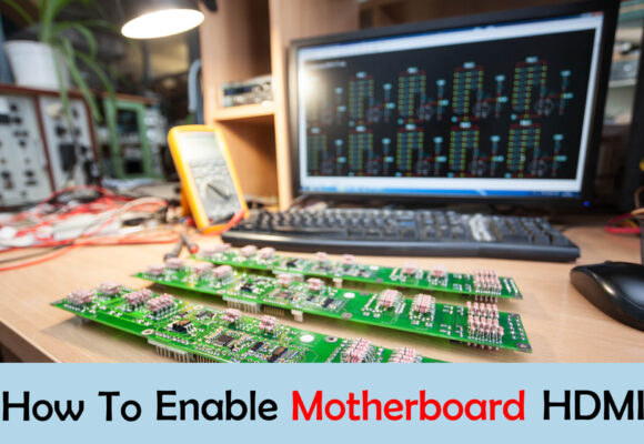 how to enable motherboard HDMI