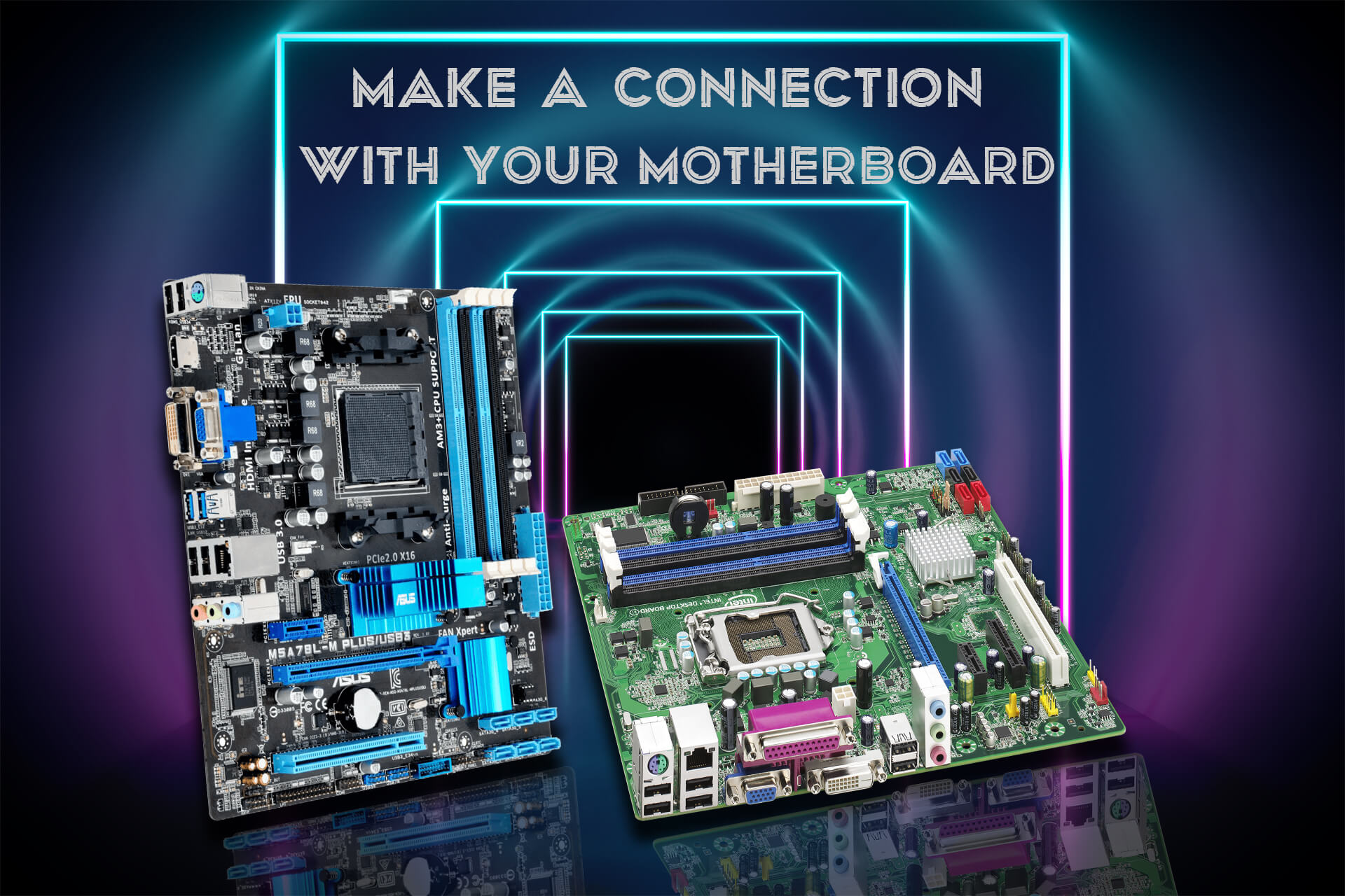 Make a connection with your motherboard