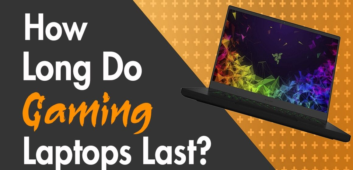 how long do gaming laptop lasts