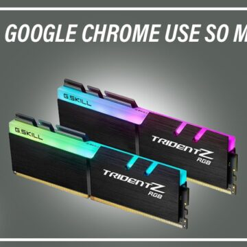 Why Does Google Chrome Use So Much Ram?