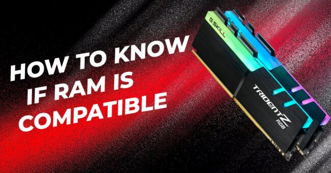 How To Know If Ram Is Compatible
