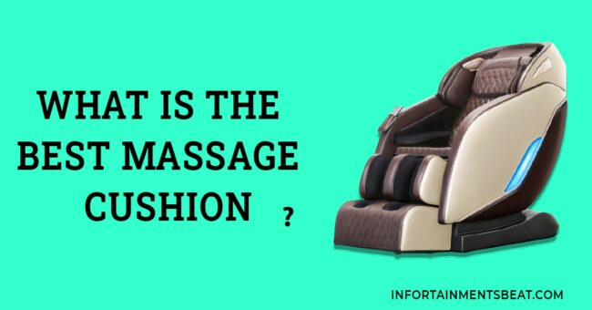 What Is The Best Massage Cushion