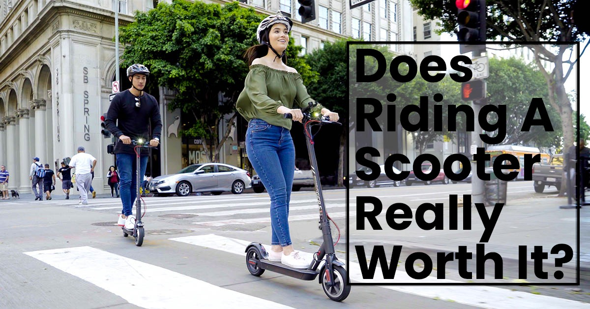 Does Riding A Scooter Really Worth It?