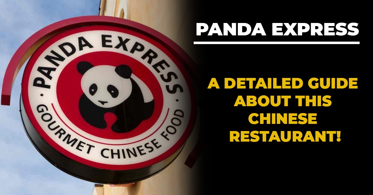 Panda Express - A Detailed Guide About This Chinese Restaurant!