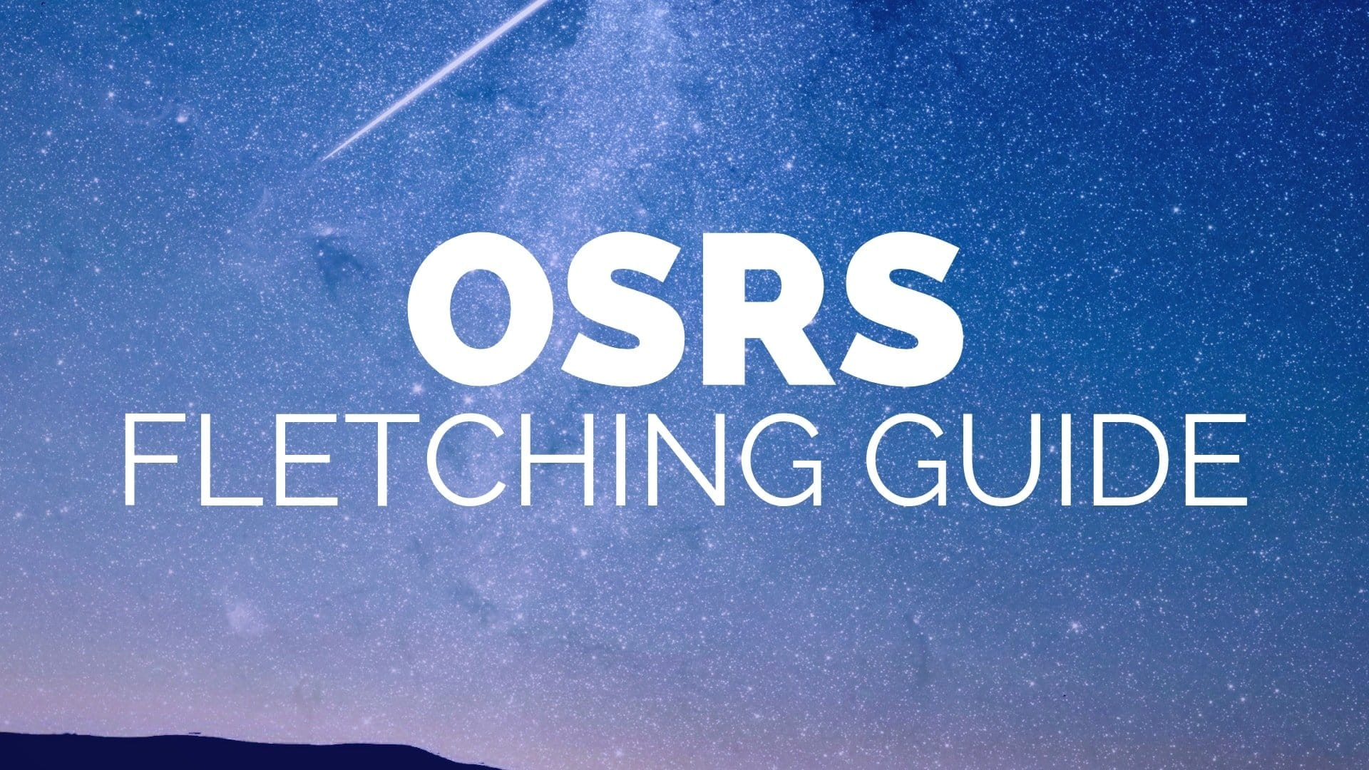 Fletching Guide OSRS